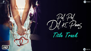 PAL PAL DIL KE PAAS LYRICS – Arijit Singh | Title Track
