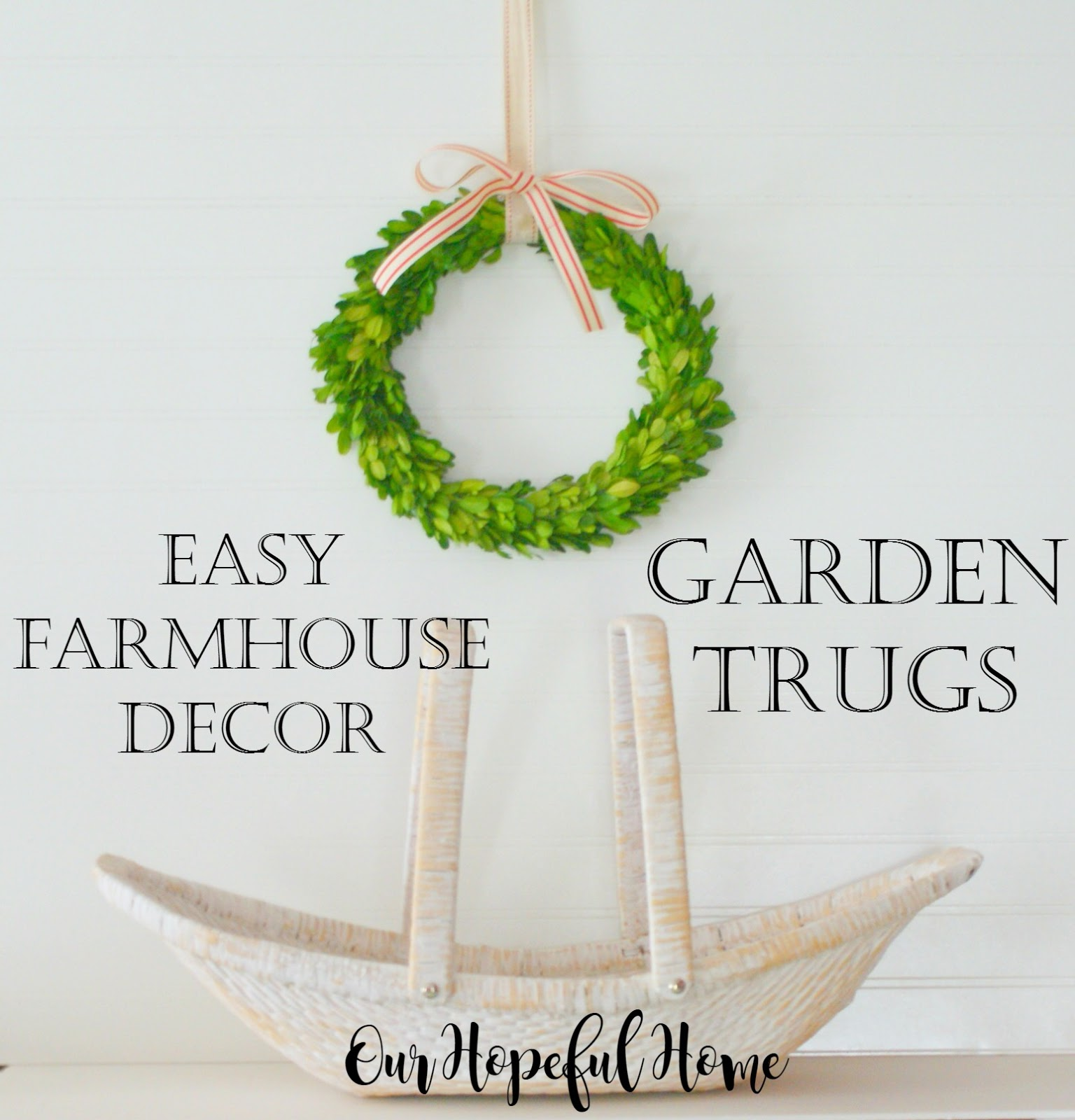 our hopeful home: easy farmhouse decor: garden trugs
