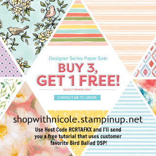 Stampin' Up! Designer Series Paper sale - Buy 3, Get 1 Free!  Use host code RCRTAFKX with Nicole Steele for free Bird Ballad tutorial