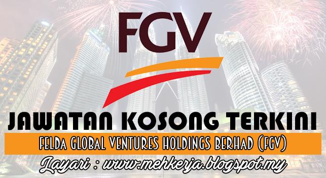 Jawatan Kosong Terkini 2016 di Felda Global Ventures Holdings Berhad (FGV)