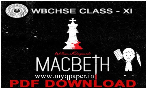 Download PDF WBCHSE Class 11 MACBETH NOTES English Notes 2022