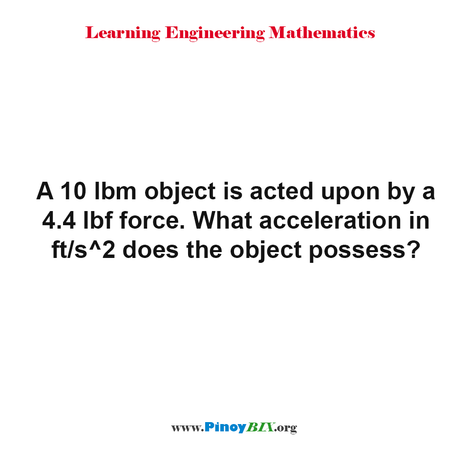 What acceleration in ft/s^2 does the object possess?