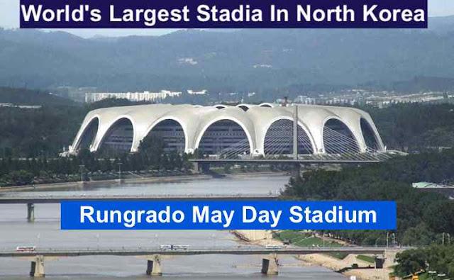 World Largest Stadium In North Korea, Rungrado May Day Stadium