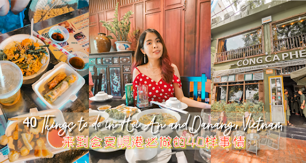 40 Things to do in Hoi An and Danang, Vietnam!! 来到会安峴港必做的40样事情!! [Itinerary Planning]