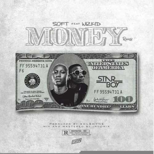 "[ Lyrics] Soft x Wizkid – ""Money (Remix)"""