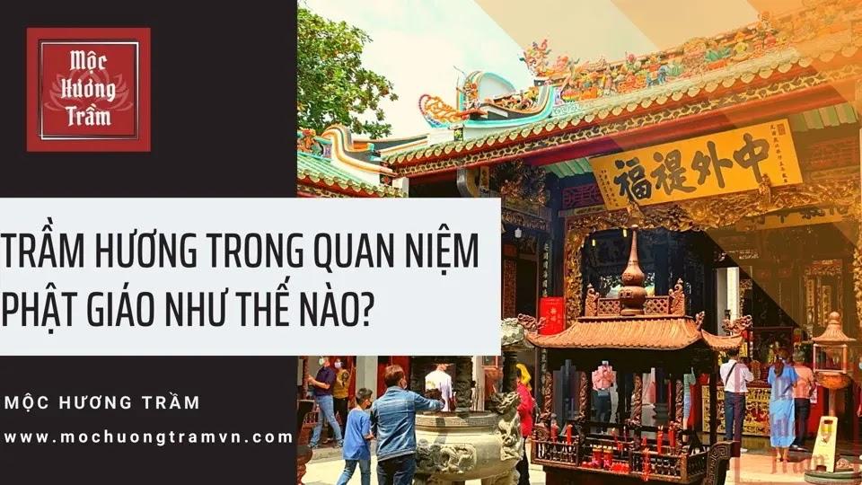 Trầm Hương Có Vai Trò Gì Trong Quan Niệm Của Phật Giáo