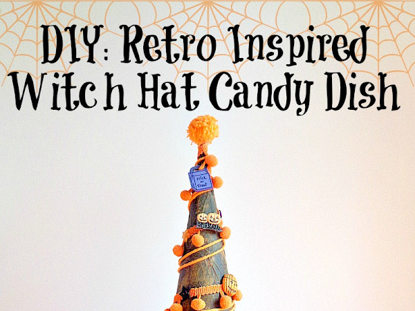DIY: Retro Inspired Witch Hat Candy Dish