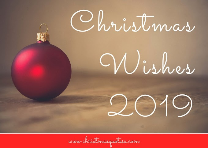 [latest]Top 20 Christmas Wishes 2019,christmas wish images 2019,christmas quotes 2019