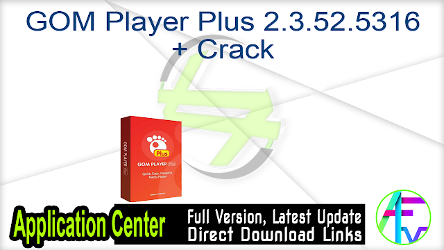 GOM Player Plus 2.3.52.5316 + Crack