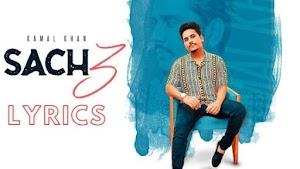 Sach 3 Lyrics – Kamal Khan | Punjabi Song Video