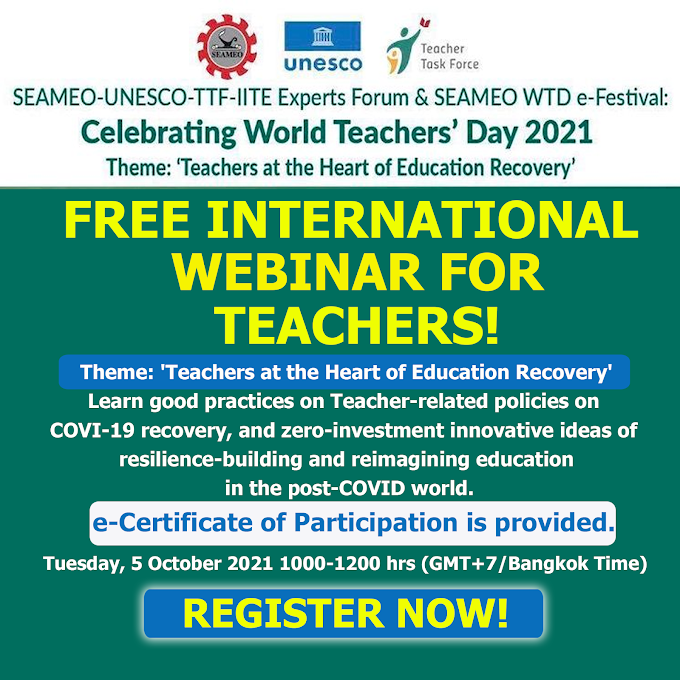SEAMEO-UNESCO | Free International Webinar for Teachers on Teachers at the Heart of Education Recovery | October 5, 2021 | Register Now!