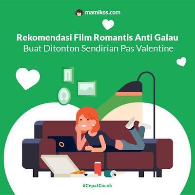 Rekomendasi Film Romantis Anti Galau Buat Ditonton Sendirian Pas Valentine
