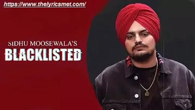 BLACKLISTED Song Lyrics | Sidhu Moose Wala New Punjabi Song | Bug Byrd | Latest Punjabi Song 2020