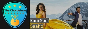 Saaho - ENNI SONI Guitar Chords (Guru Randhawa & Tulsi Kumar)