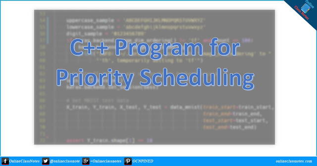 C++ Program (Source Code) for Priority Scheduling CPU Scheduling Algorithm