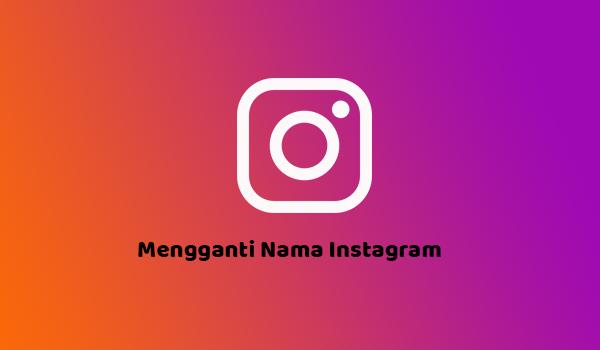 Cara Mengganti Nama Instagram Di HP Android Dengan Mudah