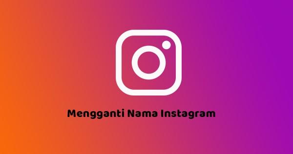 √ Cara Mengganti Nama Instagram Di HP Android Dengan Mudah