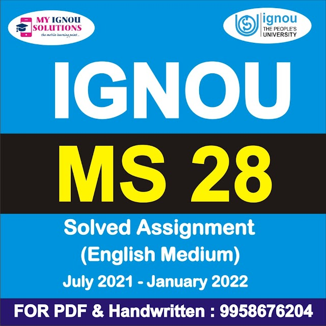 MS 28 Solved Assignment 2021-22