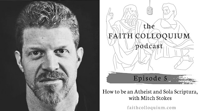 Mitch Stokes, epistemology, epistemology of theology, sola scriptura, how to be an athiest