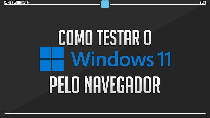 Como testar o Windows 11 pelo navegador
