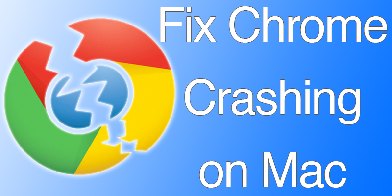 Google Chrome Crashing on MacOS Sierra