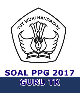 Kumpulan Soal Pretest PPG 2017 Guru TK