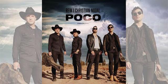 """Reik y Christian Nodal nos presentan su nuevo tema titulado """"Poco"""""""