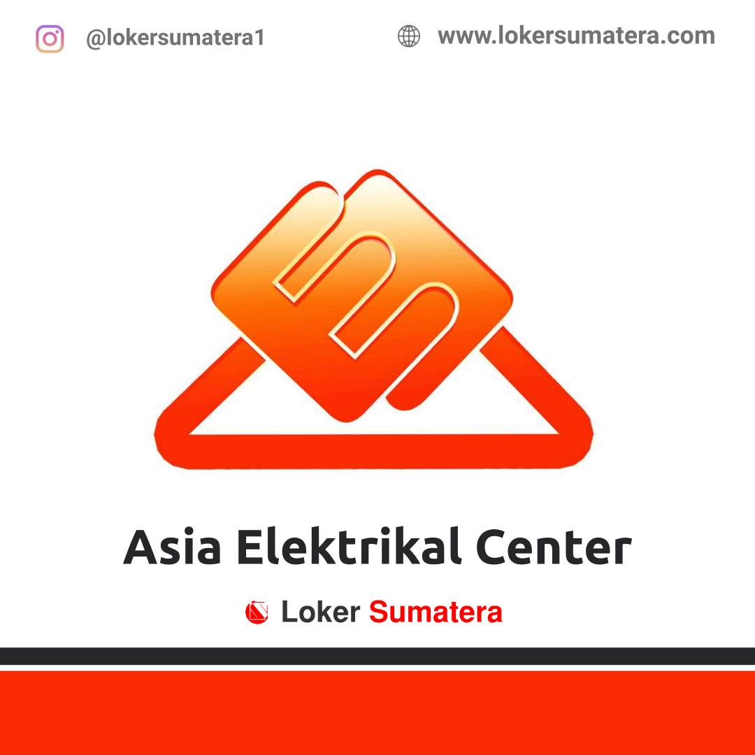 Lowongan Kerja Pekanbaru: Asia Elektrikal Center November 2020