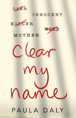 Clear My Name by Paula Daly - Blog Tour Review