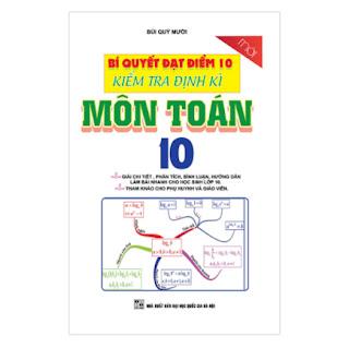 Bí Quyết Đạt Điểm 10 Kiểm Tra Định Kì Môn Toán Lớp 10 ebook PDF-EPUB-AWZ3-PRC-MOBI