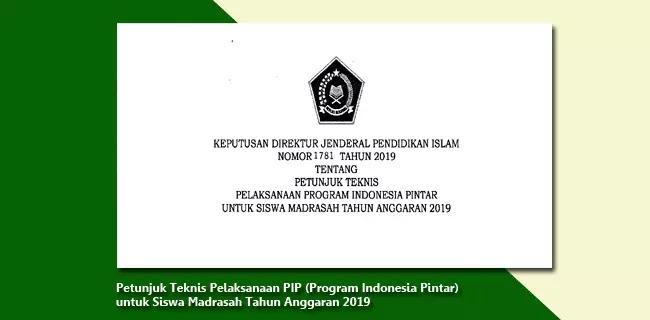 Juknis Pelaksanaan PIP (Program Indonesia Pintar) untuk Siswa Madrasah Tahun Anggaran 2019