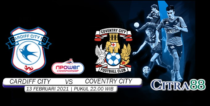 PREDIKSI CARDIFF CITY VS COVENTRY CITY 13 FEBRUARI 2021
