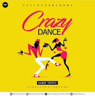 Kabir Tempo - Crazy Dance (Prod. By Nsaano - Audio MP3)