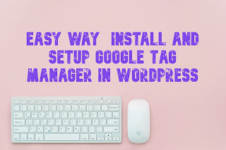 Easy Way  Install and Setup Google Tag Manager in WordPress