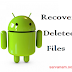 How to Recover Deleted Files on Android - Without ROOT || SARVANAM