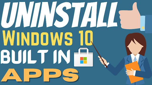 How to uninstall windows 10 built in apps | Tezadvise.com
