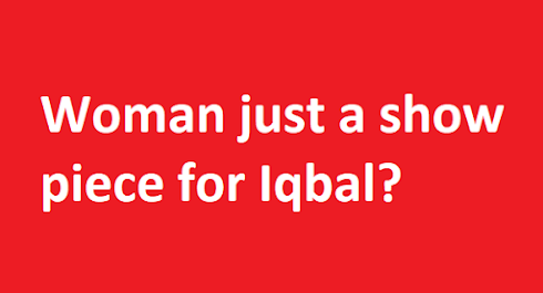 Woman just a show piece for Iqbal?