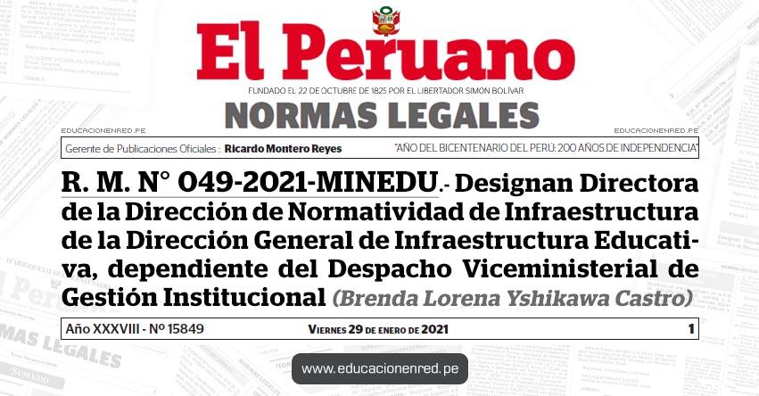 R. M. N° 049-2021-MINEDU.- Designan Directora de la Dirección de Normatividad de Infraestructura de la Dirección General de Infraestructura Educativa, dependiente del Despacho Viceministerial de Gestión Institucional (Brenda Lorena Yshikawa Castro)