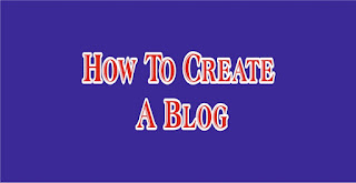 How To Create A Blog, blog kaise banaye free me