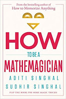 Books: How to Be a Mathemagician by Aditi and Sudhir Singha (Age: 10+ Years)