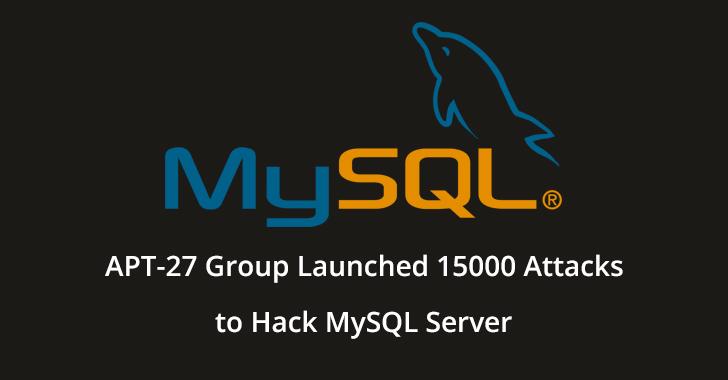 MySQL server  - MySQL 2Bserver - Chinese APT-27 Group Initiated 15000 Attacks Against MySQL Servers