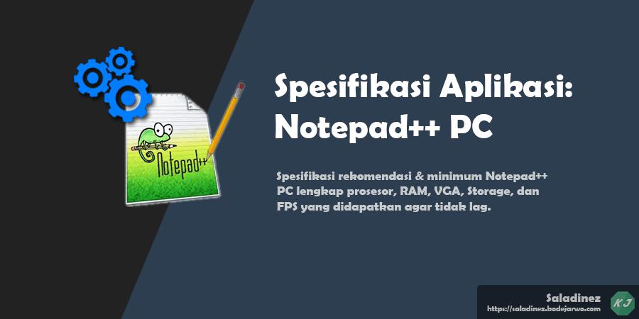 Spesifikasi Aplikasi: Notepad++ PC