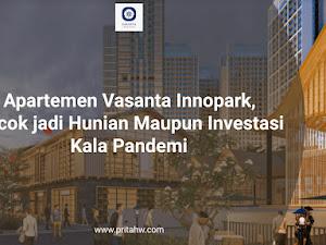 Apartemen Vasanta Innopark, Cocok jadi Hunian Maupun Investasi Kala Pandemi