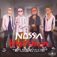 Nossa História – WC no Beat, MC Paulin da Capital, Costa Gold