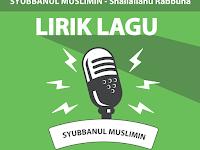Lirik Lagu Shallallahu Rabbuna - Syubbanul Muslimin