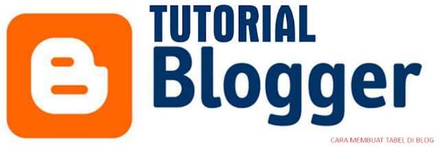 Tutorial Cara Membuat Tabel di Blog