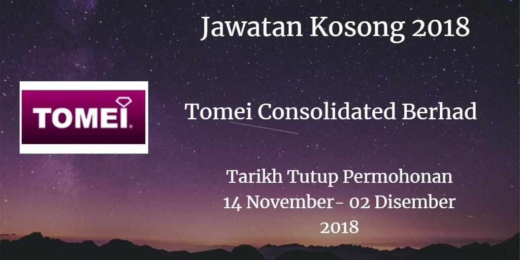 Jawatan Kosong Tomei Consolidated Berhad 14 November - 02 Disember 2018