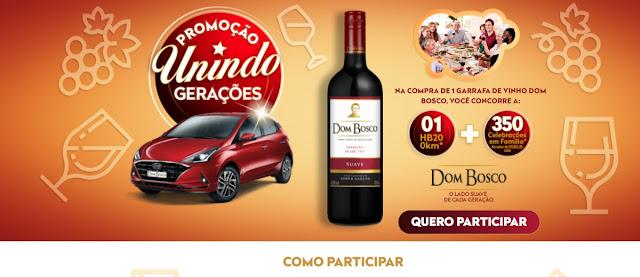 Promoção Vinhos Dom Bosco 2020 Unindo Gerações Carro HB20 0KM e Prêmios