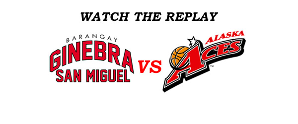 List of Replay Videos Ginebra vs Alaska @ Smart Araneta Coliseum September 23, 2016