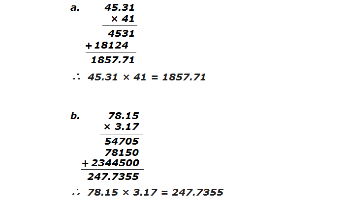 Example 1: Multiply:  a. 45.31 × 41    b. 78.15 × 3.17